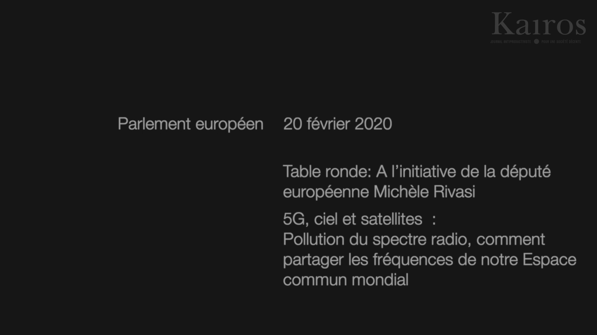La 5 G au parlement européen, session 2, ou la cécité comme mode d'organisation politique