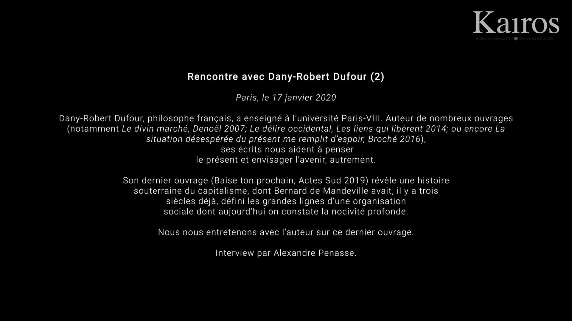 Nous sommes dirigés par des pervers — Interview de Dany-Robert Dufour